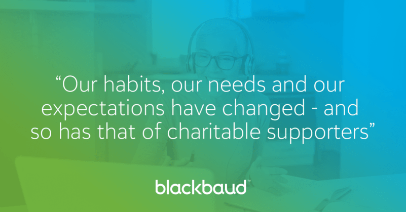 Blackbaud report quote - our habits, our needs and our expectations have changed